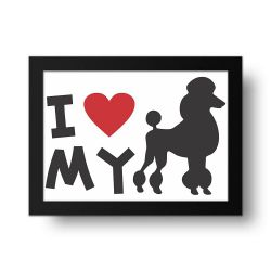 Placa Decorativa I Love MY Poodle
