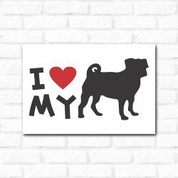 Placa Decorativa I Love My Pug