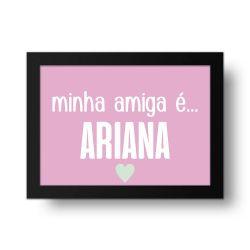 Placa Decorativa Minha Amiga é Ariana