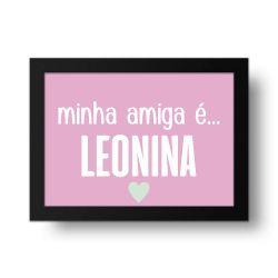 Placa Decorativa Minha Amiga é Leonina