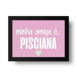 Placa Decorativa Minha Amiga é Pisciana