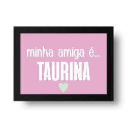 Placa Decorativa Minha Amiga é Taurina