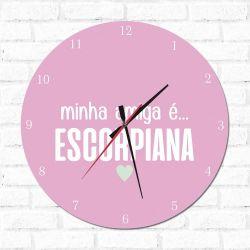 Relógio Decorativo Minha Amiga é Escorpiana