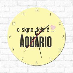 Relógio Decorativo O Signo dela é Aquário