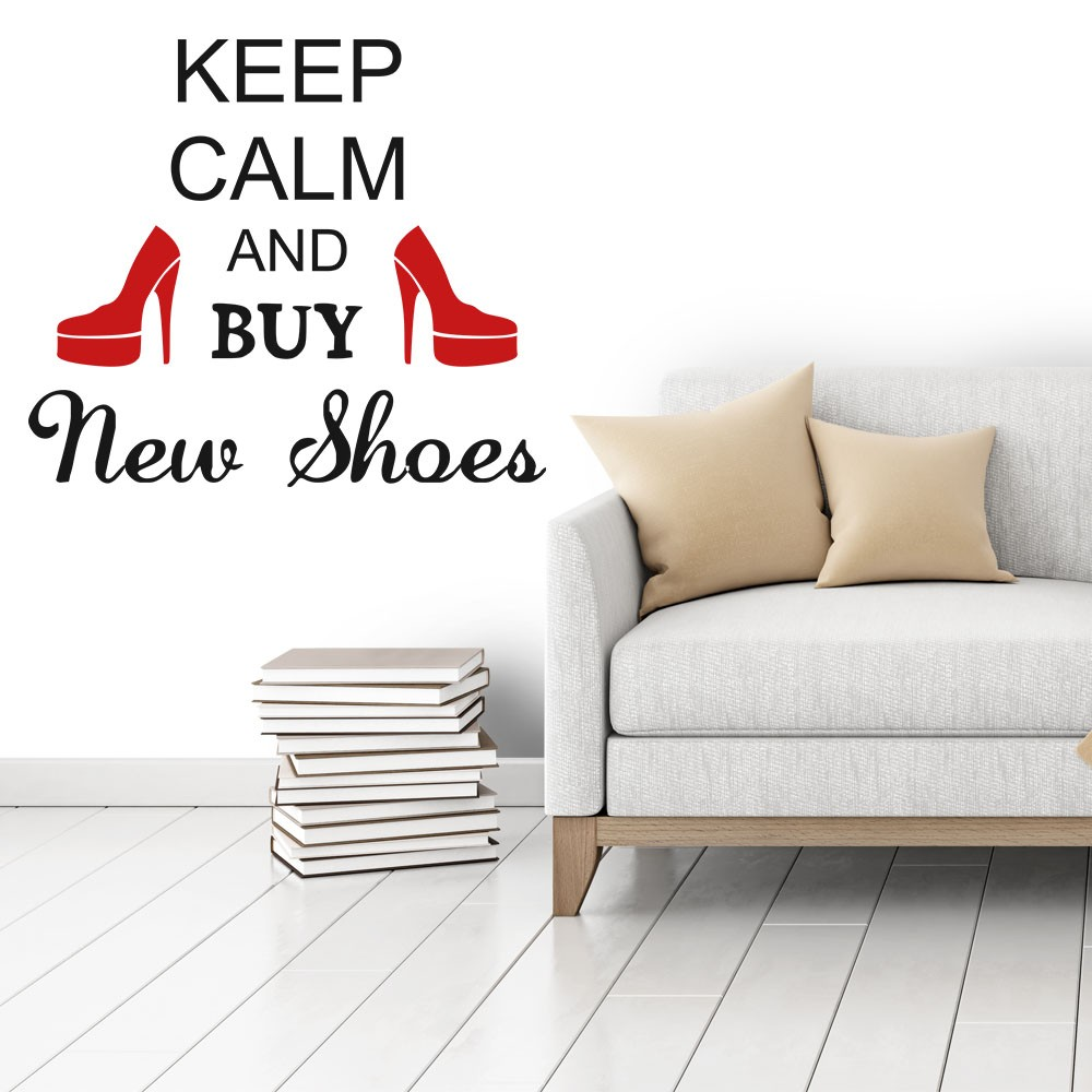 Adesivo de Parede Keep Calm and Buy New Shoes