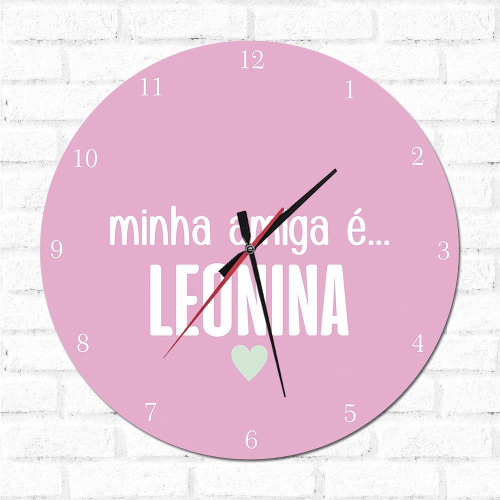 Relógio Decorativo Minha Amiga é Leonina