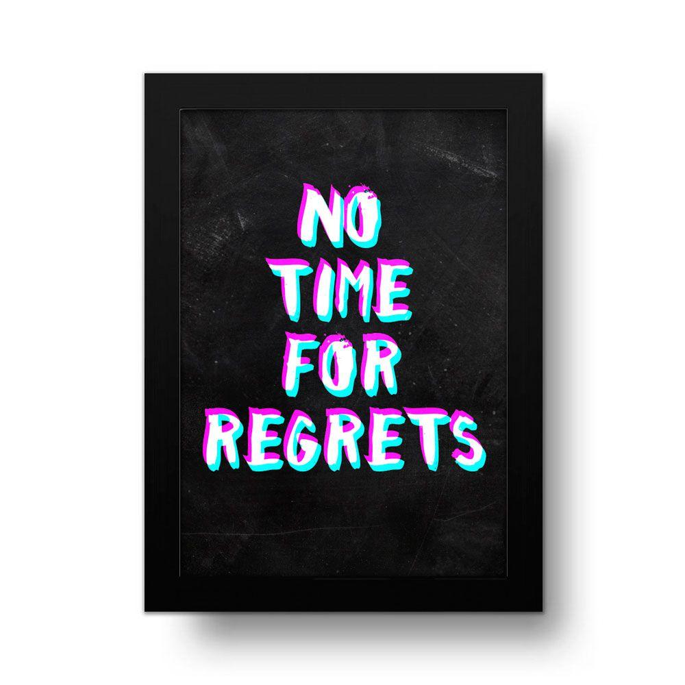 Placa Decorativa No Time For Regrets