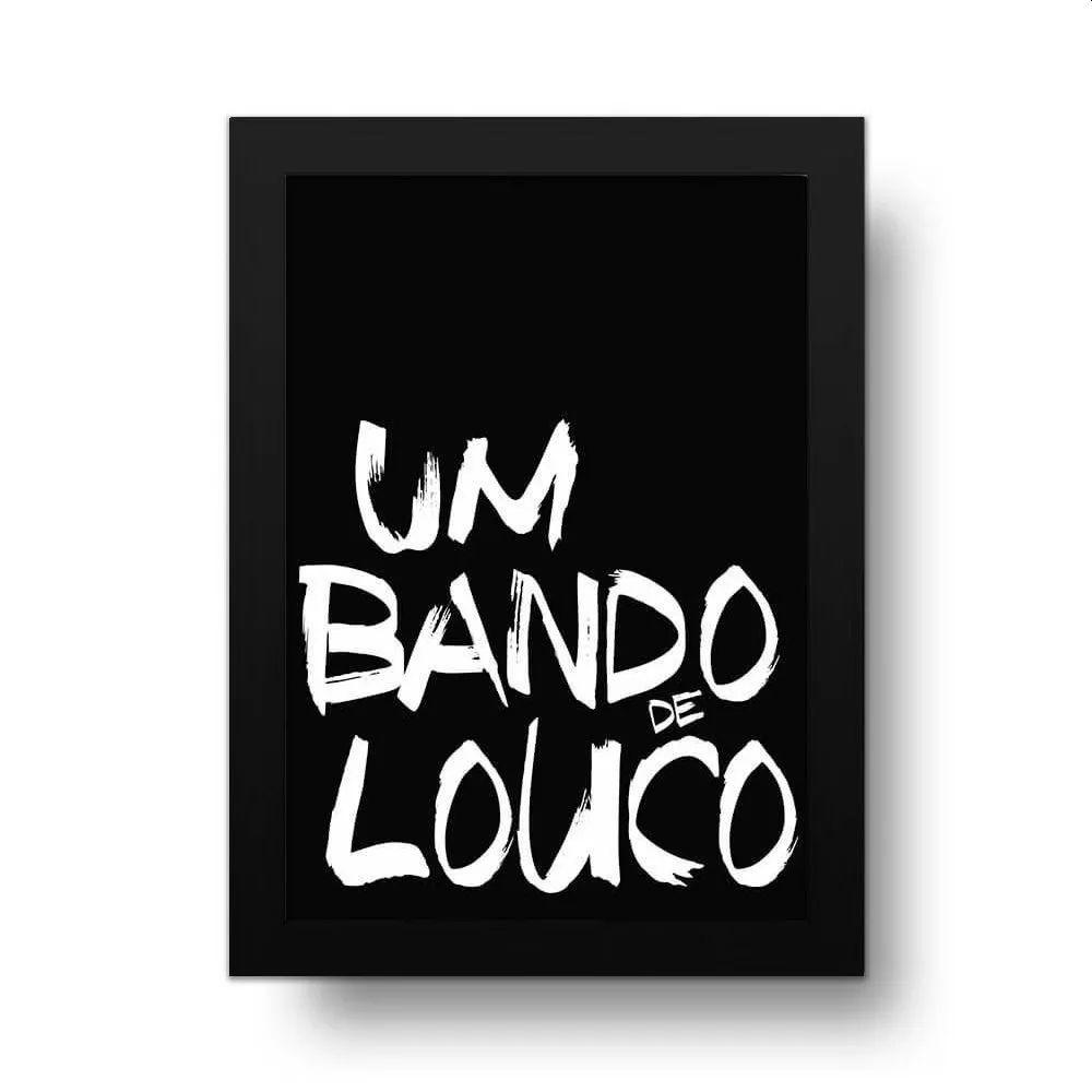 PROMOÇÃO - Placa Decorativa Bando de Louco (20x30cm)