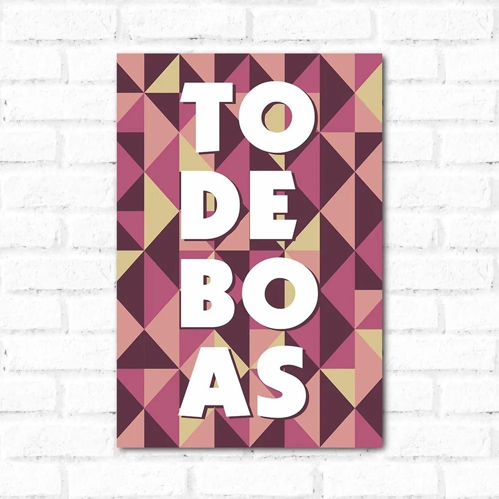 PROMOÇÃO - Placa Decorativa To De Boas (17x25cm)