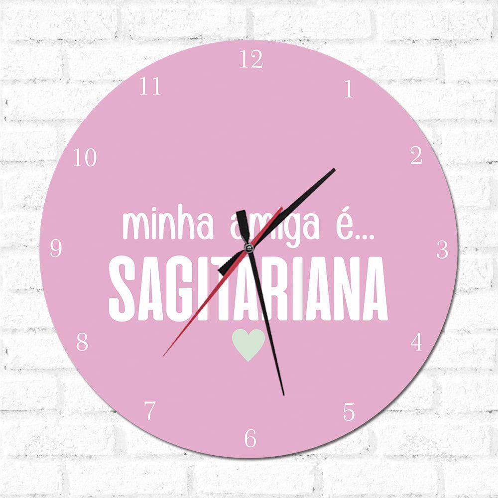 Relógio Decorativo Minha Amiga é Sagitariana