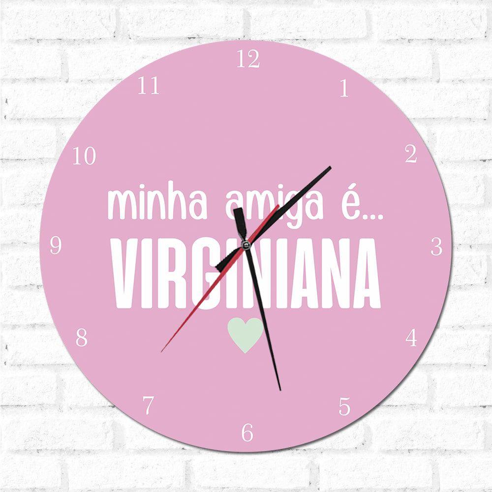 Relógio Decorativo Minha Amiga é Virginiana