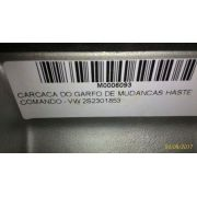 CARCACA DO GARFO DE MUDANCAS HASTE COMANDO - VW 2S2301853