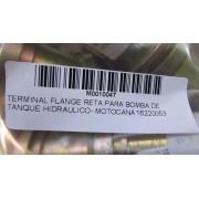 TERMINAL FLANGE RETA PARA BOMBA DE TANQUE HIDRAULICO - MOTOCANA 16220053