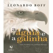 A Aguia e a Galinha: Edicao Comemorativa 20 ANOS