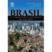 Brasil - A Turbulenta Ascensao De Um Pais