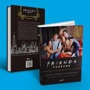 Friends forever – aquele sobre os episódios; o livro oficial  (Português) Capa dura