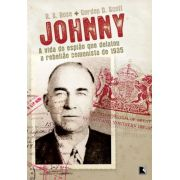 Johnny: A Vida Do EspiÃo Que Delatou A RebeliÃo Comunista De 1935