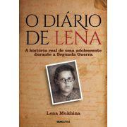 O DiÁrio De Lena: A HistÓria Real De Uma Adolescente Durante A Segunda Guerra