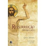 RessurreiÇÃo: HistÓria E Mito: HistÓria E Mito