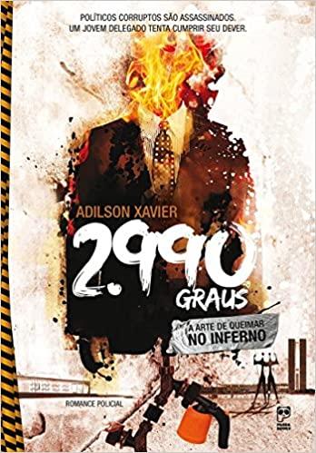 2.990 Graus: A Arte De Queimar No Inferno