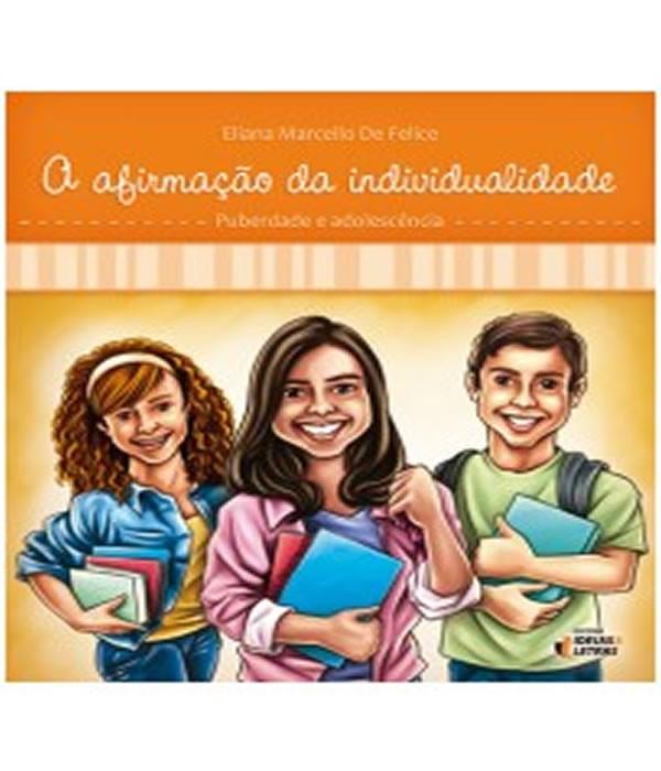 A Afirmacao da Individualidade: Puberdade e Adolescencia