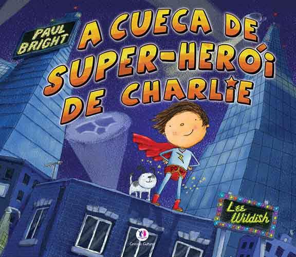 A Cueca De Super-herói Do Charlie