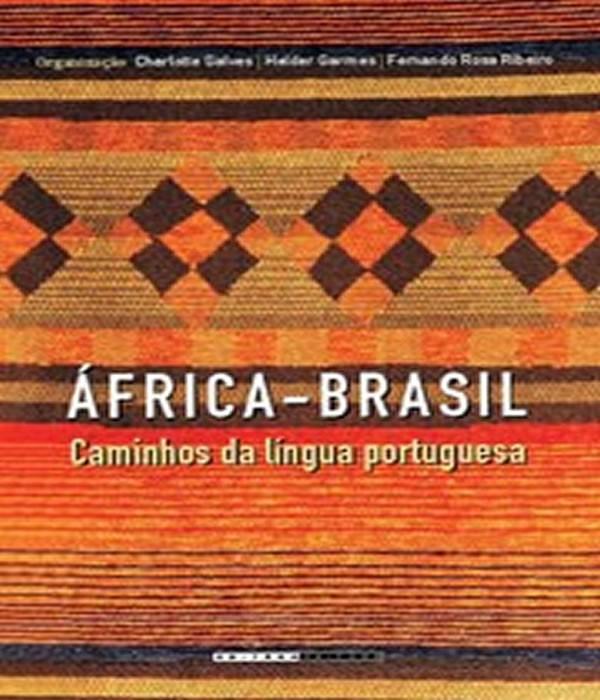 AFRICA-BRASIL - Caminhos da Lingua Portuguesa