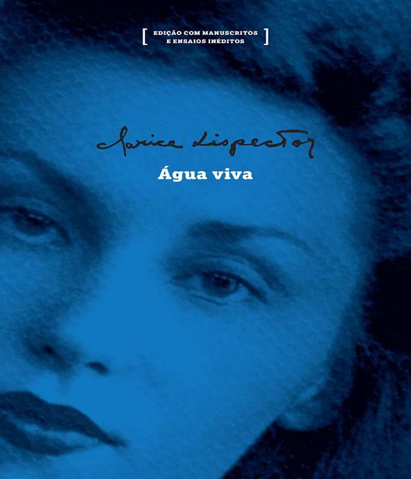 Agua Viva: Edicao com Manuscritos e Ensaios Ineditos