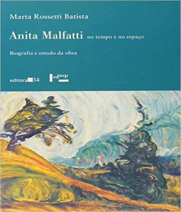 Anita Malfatti NO Tempo e NO Espaco - Biografia e Estudo da OBRA
