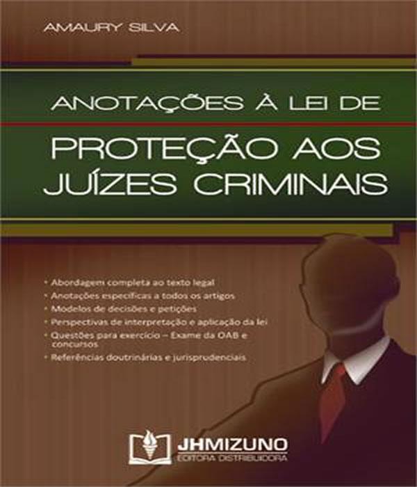 Anotacoes a Lei de Protecao AOS Juizes Criminais