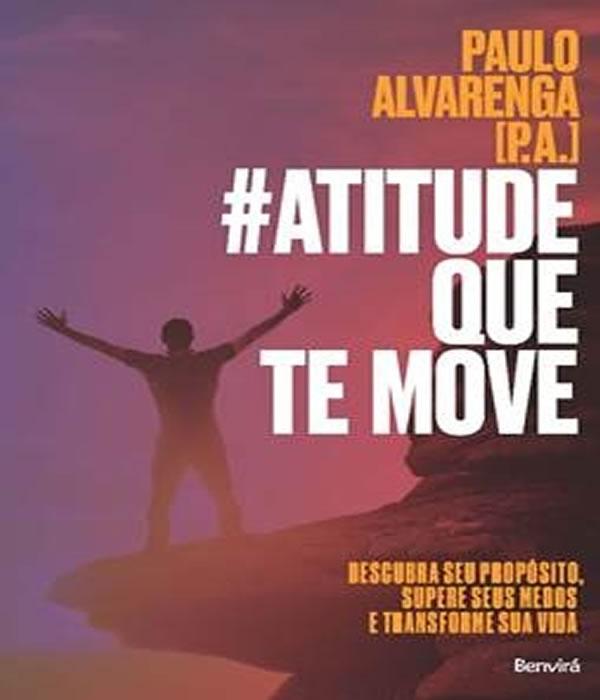#atitude Que TE Move: Descubra Seu Proposito, Supere Seus Medos e Transforme Sua Vida