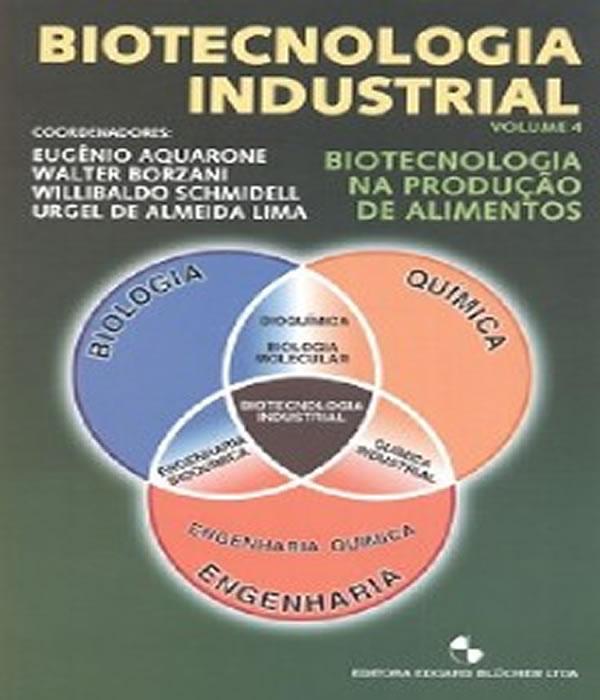 Biotecnologia Industrial - Biotecnologia NA Producao de Alimentos