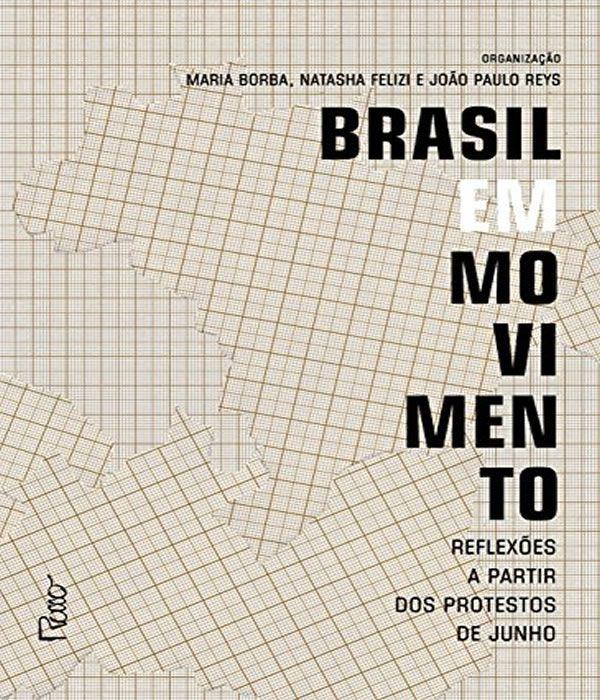 Brasil em Movimento: Reflexoes a Partir dos Protestos de Junho