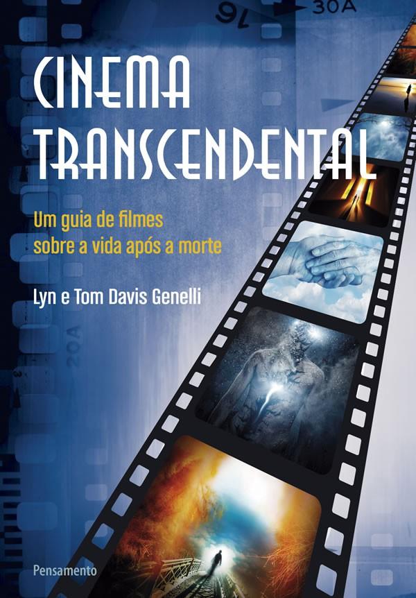 Cinema Transcendental: UM Guia de Filmes Sobre a Vida APOS a Morte