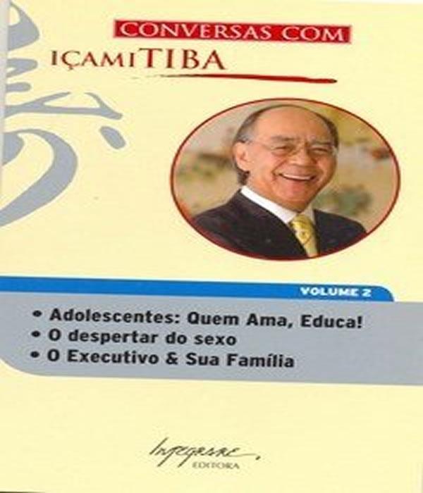 Conversas com Icami Tiba - VOL 02 - Bolso