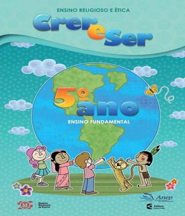 Crer e SER - Ensino Religioso e Etica - 5 ANO - EF I - 02 ED