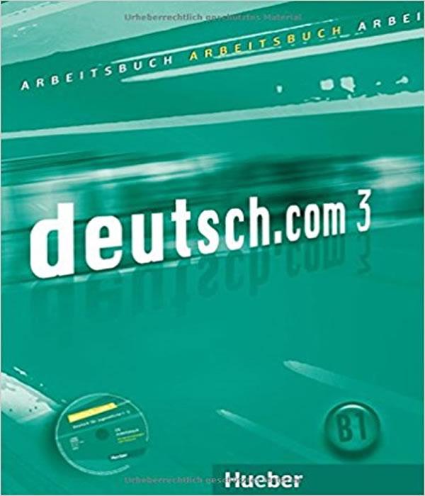Deutsch.com 3 - Niveau B1 - Arbeitsbuch MIT Audio CD