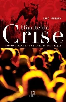 Diante da Crise: Materiais para UMA Politica de Civilizacao