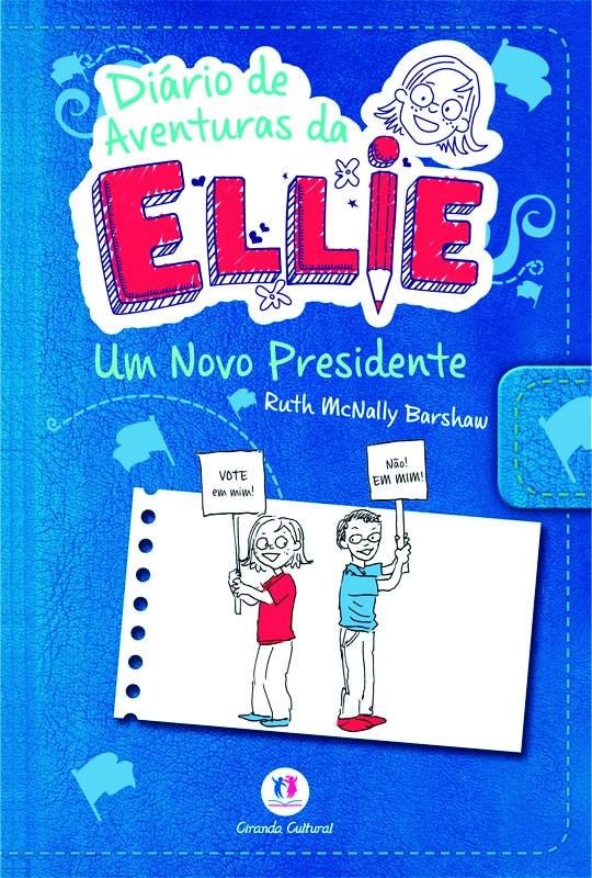 Diario de Aventuras da Ellie - UM Novo Presidente - Livro 6