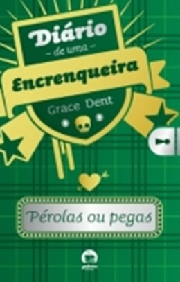 Diario de UMA Encrenqueira: Perolas ou Pegas (VOL. 2)
