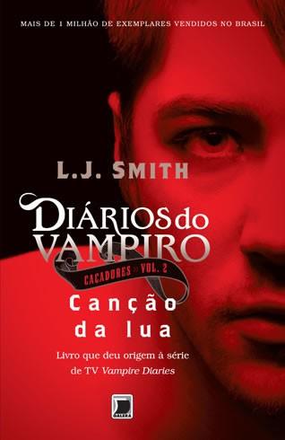 Diarios do Vampiro - Cacadores: Cancao da Lua (VOL. 2)