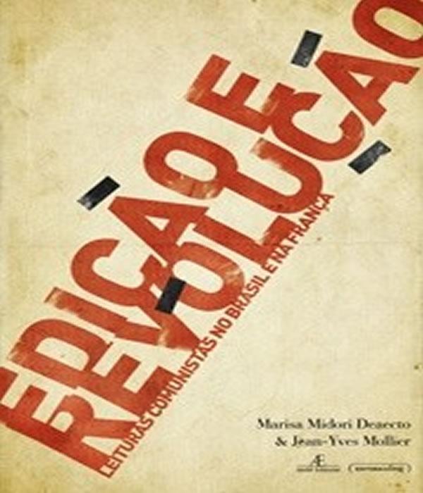 Edicao e Revolucao: Leituras Comunistas NO Brasil e NA Franca