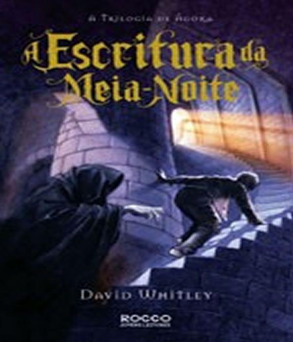 Escritura Da Meia-noite, A - A Trilogia De Agora - Vol 01