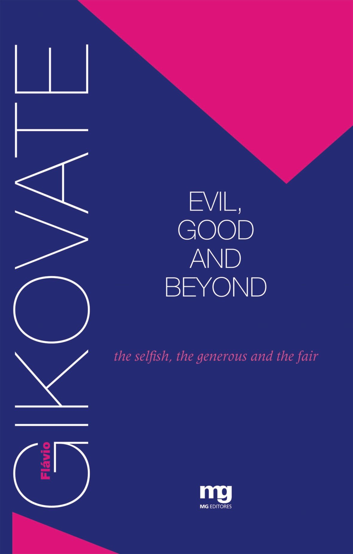 Evil, Good AND Beyond: THE Selfish, THE Generous AND THE Fair