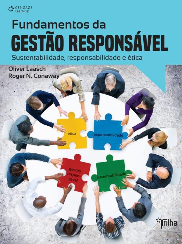 Fundamentos da Gestao Responsavel: Sustentabilidade, Responsabilidade e Etica