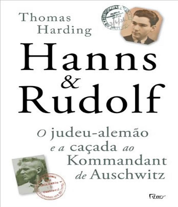 Hanns & Rudolf: o JUDEU-ALEMAO e a Cacada AO Kommandant de Auschwitz