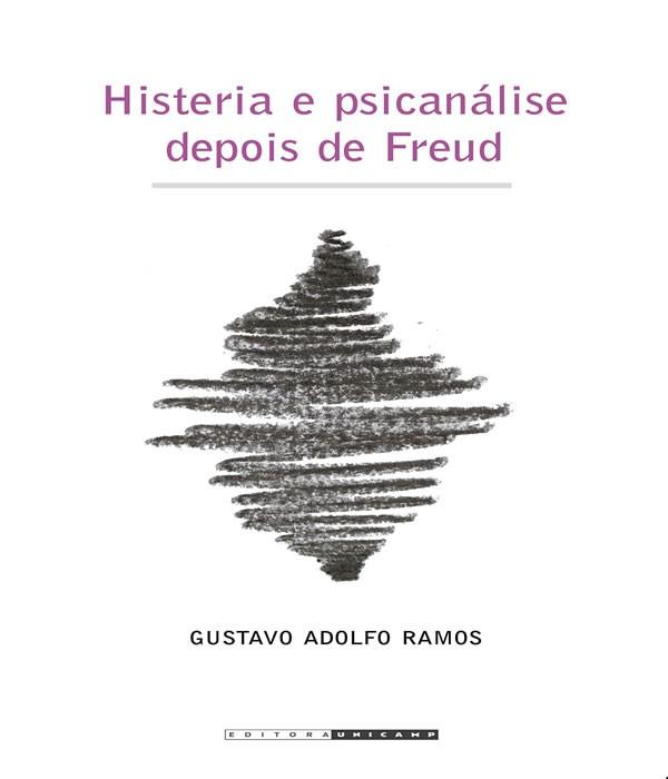 Histeria e Psicanalise Depois de Freud