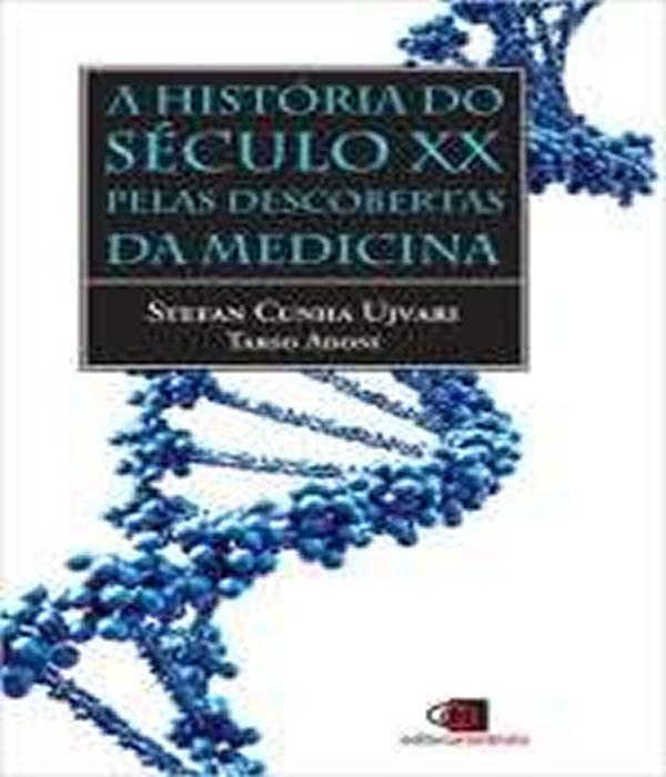 Historia do Seculo XX Pelas Descobertas da Medicina, a