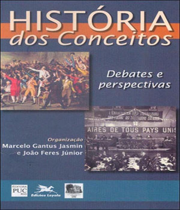 Historia dos Conceitos - Debates e Perspectivas