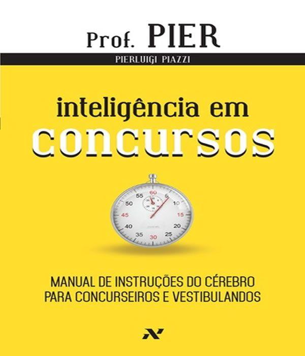 Inteligencia em Concursos: Manual de Instrucoes do Cerebro para Concurseiros e Vestibulandos